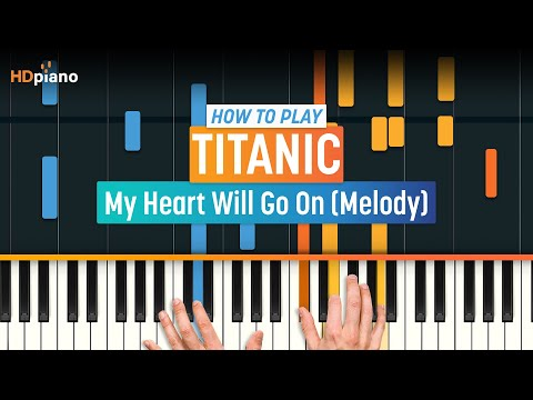 "How To Play ""My Heart Will Go On (Melody)"" from Titanic 