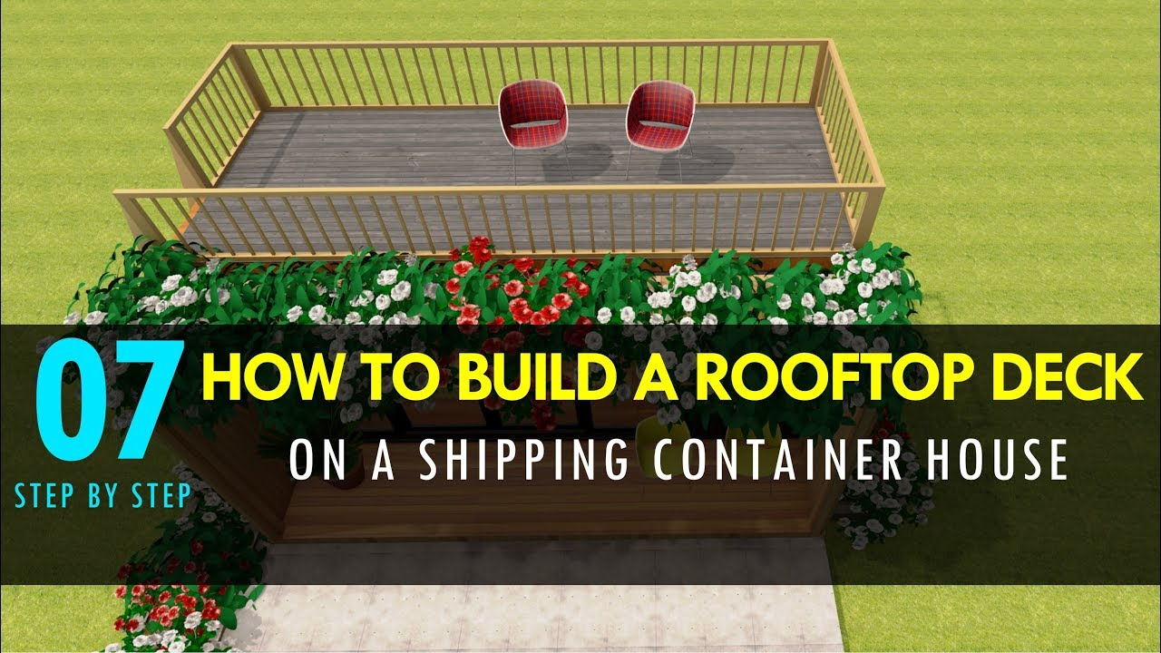 How To Build A Rooftop Deck On Shipping Container House 2018