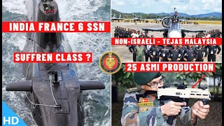 Indian Defence Updates : Suffren SSN To India,25 ASMI Production,Non-Israeli Tejas For Malaysia