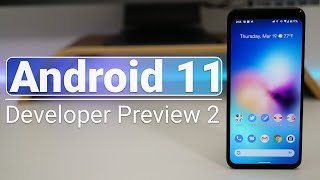 Android 11 Developer Preview 2 - What's New?