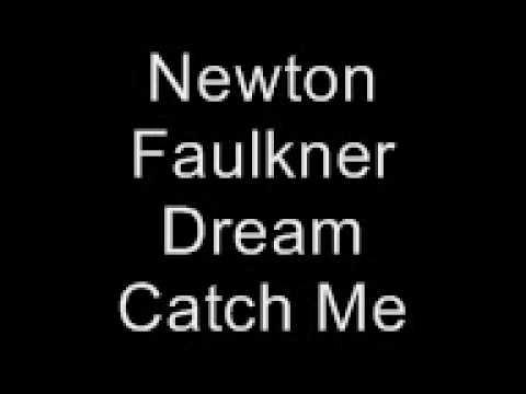 Newton Faulkner- Dream Catch Me Lyrics