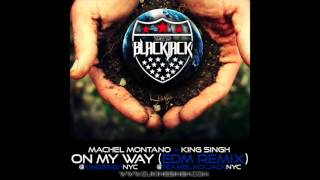 Machel Montano x King Singh | On My Way EDM Remix