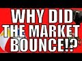 Why The Stock Market Dropped & Bounced Today