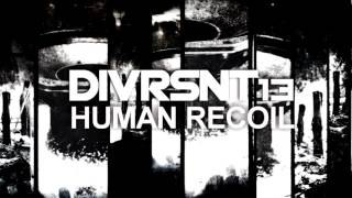 DIVRSNT13 - Human Recoil