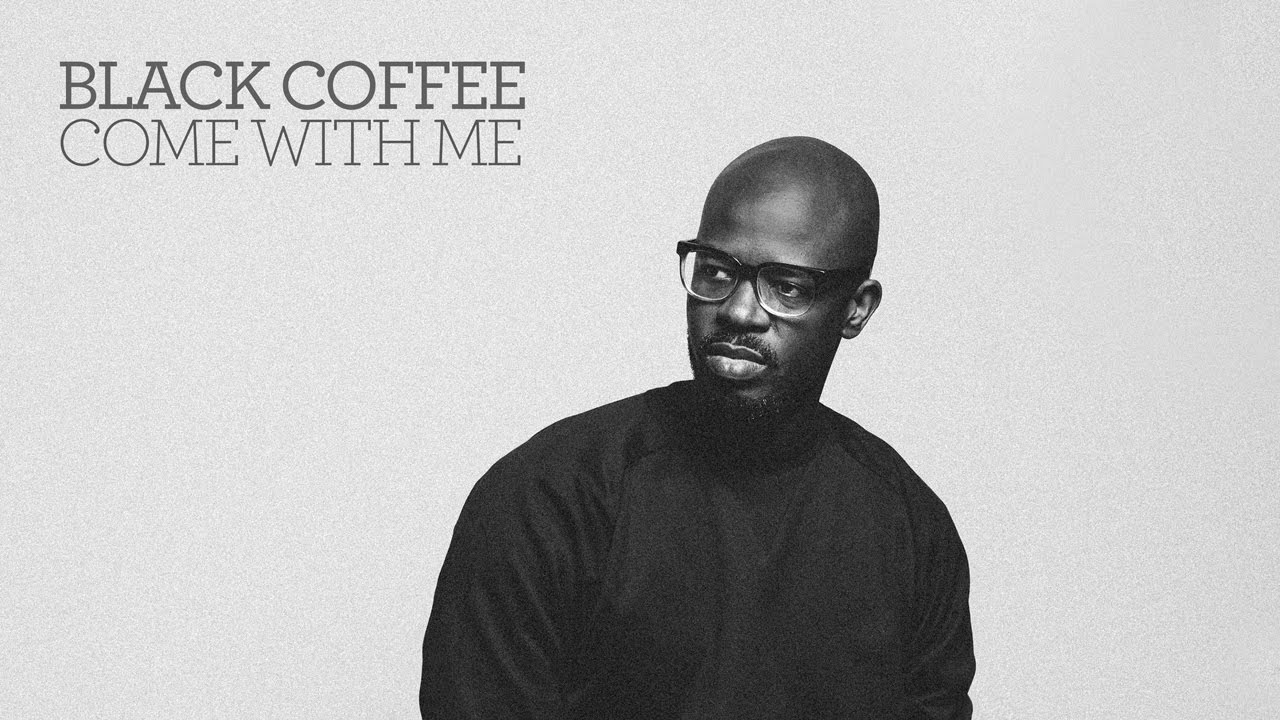 Black Coffee Come With Me Feat Mque