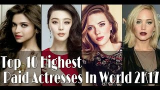 Top 10 Highest paid actress in world 2018