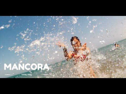 Mancora, Peru - The Borderless Project l Travel Video