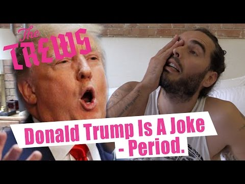 Donald Trump Is A Joke - Period | Russell Brand The Trews (E363)
