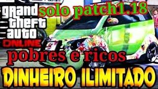 # GTA VONLINE # GLITCH DINHEIRO,POBRES E RICOS, SOLO SEM AJUDA # 1.18 #