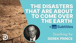 The disasters that are about to come over the earth - Derek Prince