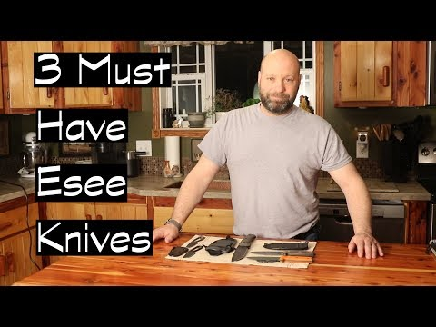 3 Must Have Esee Knives