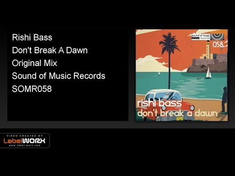 Rishi Bass - Don't Break A Dawn (Original Mix)