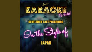 Gentlemen Take Polaroids (In the Style of Japan) (Karaoke Version)