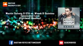 Martin Solveig & GTA vs Wiwek & Quintino - Intoxicated Love (Hardwell Mashup)