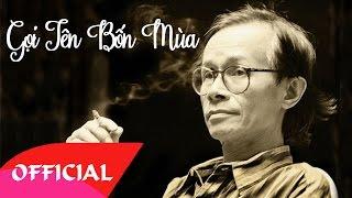 Gọi Tên Bốn Mùa - Tuyển Tập Những Ca Khúc Nhạc Trịnh Công Sơn Hay Nhất 2017