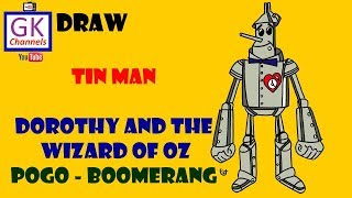 How to draw Tin Man-Dorothy and the wizard of oz-Pogo-Boomerang?