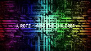 V. Rotz - Kiss The Children