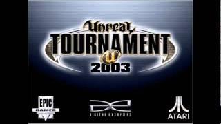 Unreal Tournament 2003 Main Theme (Menu Song)
