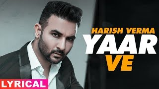 Yaar Ve (Lyrical) | Harish Verma | Jaani | B Praak | Latest Punjabi Song 2019 | Speed Records