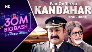 War On Terror Kandahar (HD)   Hindi Dubbed Movies   Amitabh Bachchan   Mohanlal   South Dubbed Movie