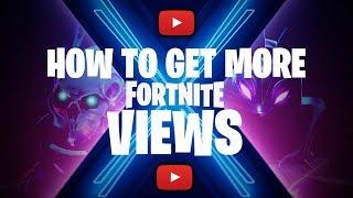 Comment obtenir plus de vues pour les vidéos Fortnite sur YouTube: Saison 10 Edition