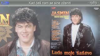 Jasmin Muharemovic - Kad ces nam se sine ozeniti - (Audio 1989)