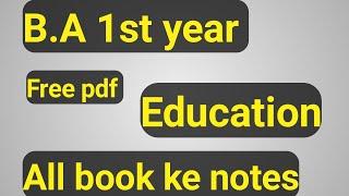 B.A 1st year Education Notes pdf || b.a programme 1st year education || sol  || Education notes