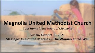 MUMC Sunday Service - October 10, 2021 (Out of the Margins: The Woman at the Well)