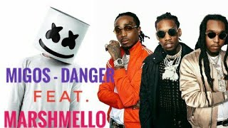 migos - danger ft.marshmello