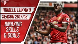 Romelu Lukaku | Manchester United - Amazing Skills & Goals | 2017/18 HD