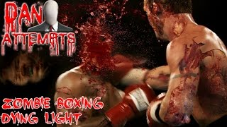 Zombie Boxing (dying Light) | Dan Attempts