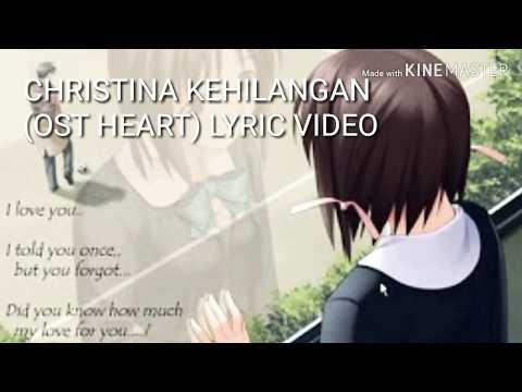 KEHILANGAN (OST HEART ) CHRISTINA. LYRIC VIDEO