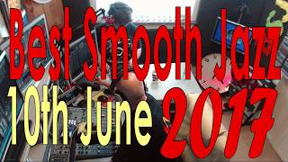 BEST SMOOTH JAZZ  HOST ROD LUCAS : 10th June 2017