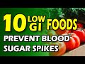 10 Low Glycemic Index Foods to Prevent Blood Sugar Spikes