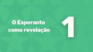 Esperanto como revelação - Capítulo 1 - Além da morte
