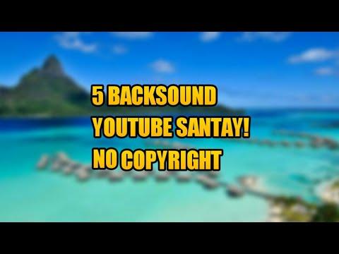 5-backsound-youtube-santayy!!-no-copyright-#ncs
