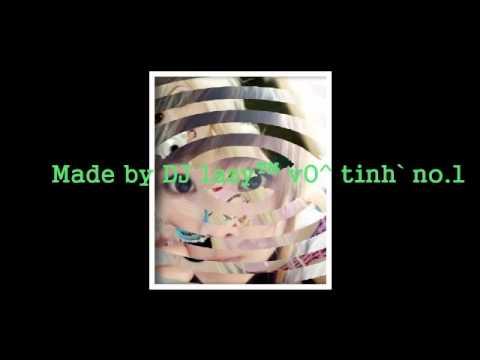 Dj Lazy Vo Tinh - chat choi tho tang