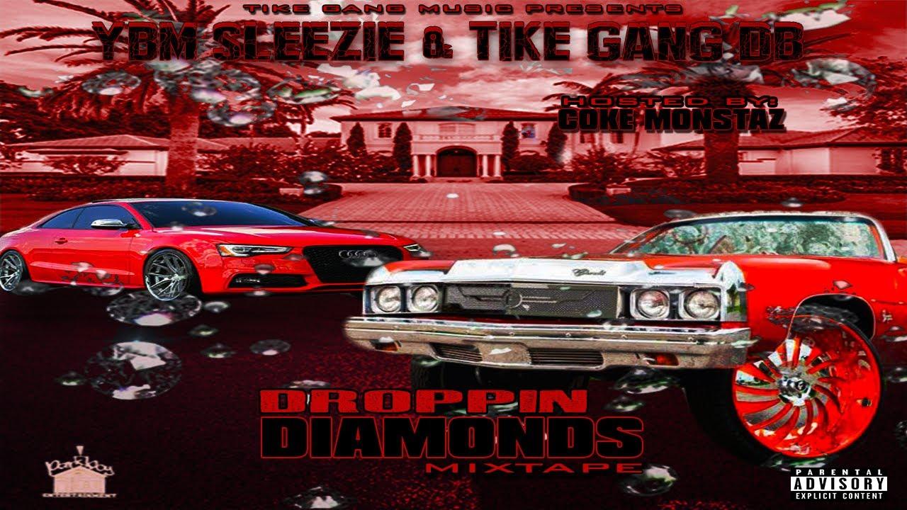Ybm Sleezie & Tike Gang DB - Droppin Diamonds (Full Mixtape)