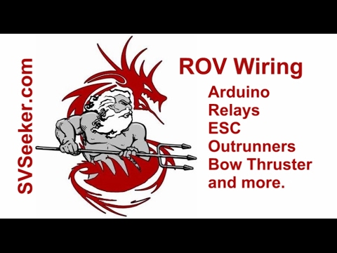 ROV Wiring - Arduino, Relays, ESC, Outrunners, Bow Thruster and more
