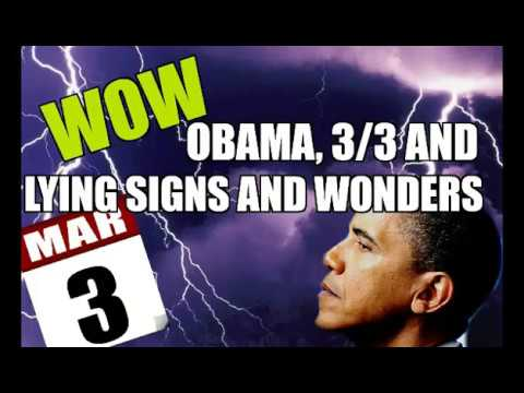 WOW!!! OBAMA, 3/3 AND LYING SIGNS AND WONDERS!!!