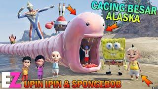 UPIN IPIN DAN SPONGEBOB BERBURU CACING BESAR ALASKA, BESAR BANGET!! - GTA 5 BOCIL SULTAN