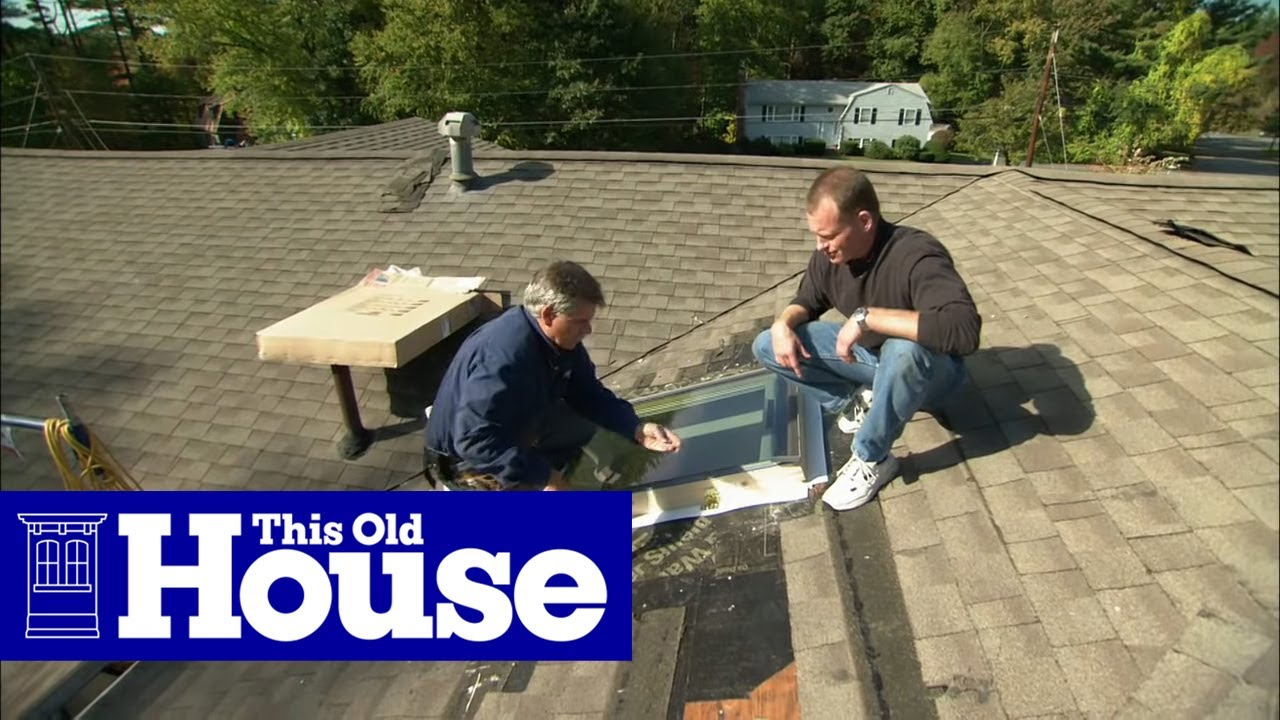 How To Replace A Leaky Skylight This Old House You