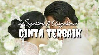 Cinta Terbaik - Syahrini Ft Aisyahrani (Lirik Video)