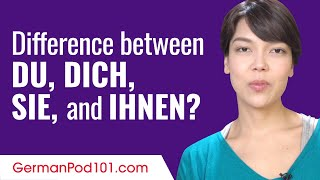 Ask a German Teacher - What are the differences between du, dich, Sie, and Ihnen?
