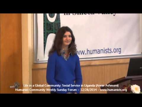 Humanist Community Forum (2014-12-28): Life in a Global Community: Social Service in Uganda