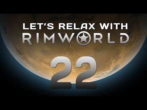 """Let's Relax With RimWorld Episode 22 """"Technical Knockout"""""""