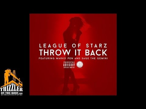 League Of Starz ft. Marko Pen x Sage The Gemini - Throw It Back [Thizzler.com]