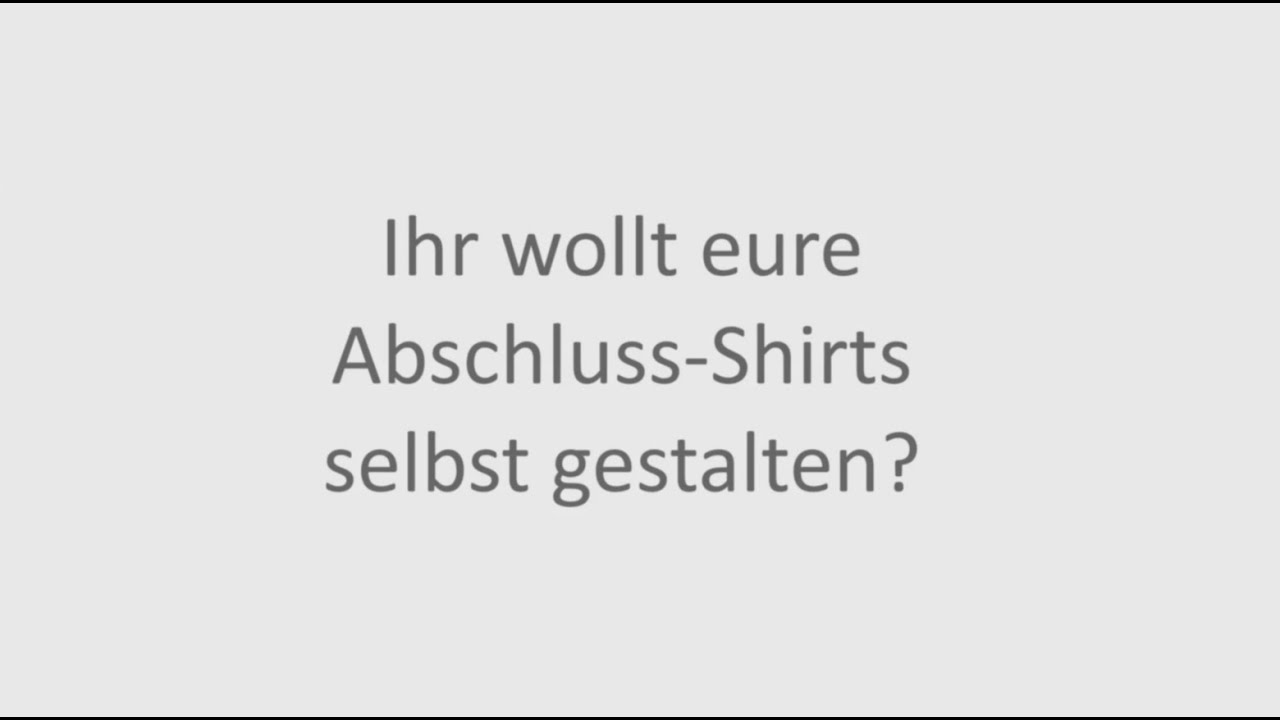abschluss t shirts selbst gestalten youtube. Black Bedroom Furniture Sets. Home Design Ideas