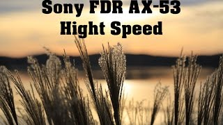 Sony FDR AX 53 Tipps und Tricks Hight Speed Modus