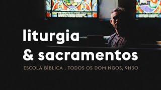 EBD IPALPHA - Liturgia & Sacramentos, aula 02